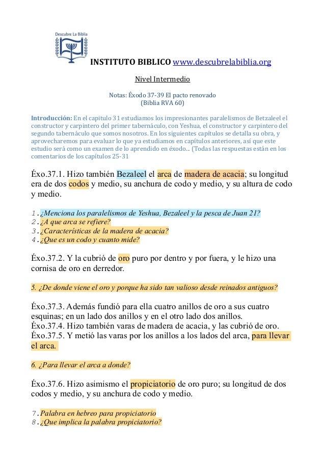 INSTITUTO BIBLICO www.descubrelabiblia.orgNivel IntermedioNotas: Éxodo 37-‐39 El pacto renovado(Biblia ...