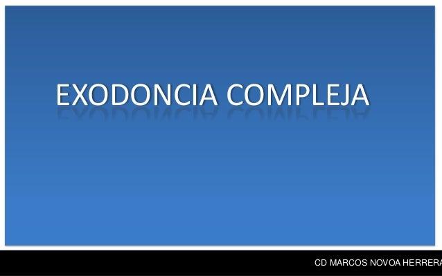 CD MARCOS NOVOA HERRERA EXODONCIA COMPLEJA