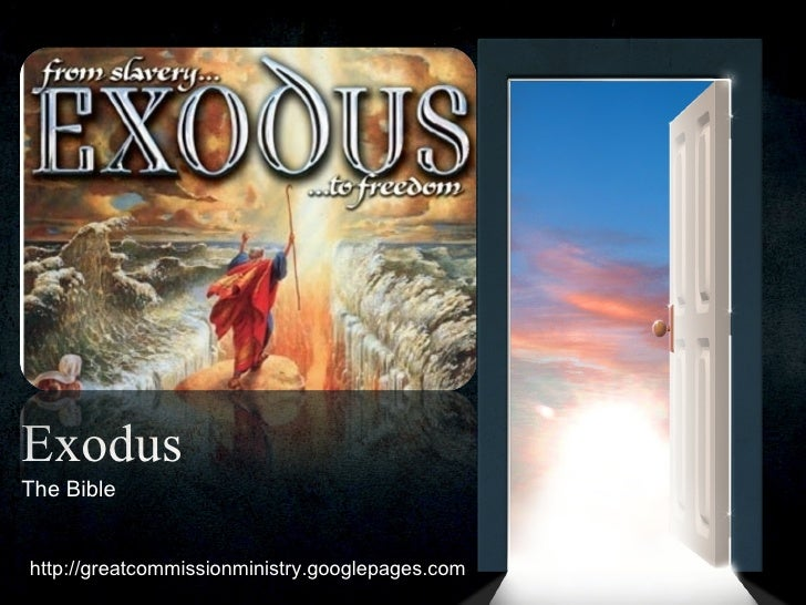 Exodus The Bible  http://greatcommissionministry.googlepages.com
