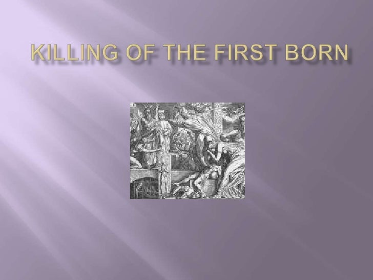 Killing of the first Born<br />