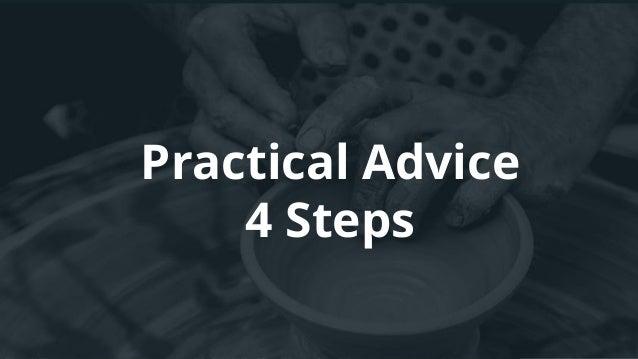 Practical Advice 4 Steps