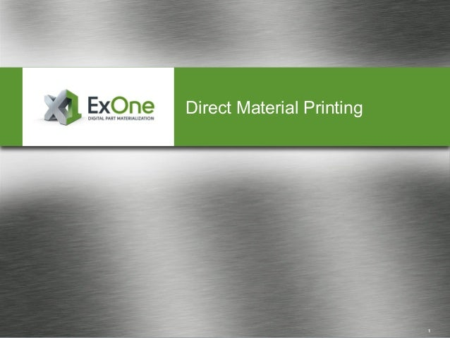exone direct material printing binder jetting technology