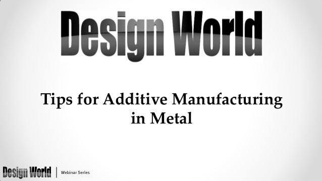 Tips for Additive Manufacturing in Metal