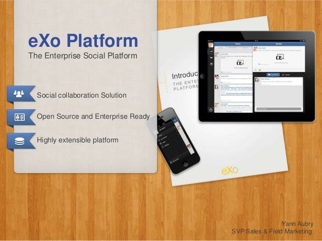 eXo PlatformThe Enterprise Social Platform  Social collaboration Solution  Open Source and Enterprise Ready  Highly extens...