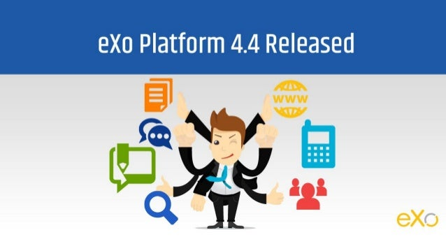 2 What's New in eXo Platform 4.4 ? 4. 4 Text formatting Share Document to user Preview Document on Search Document Version...