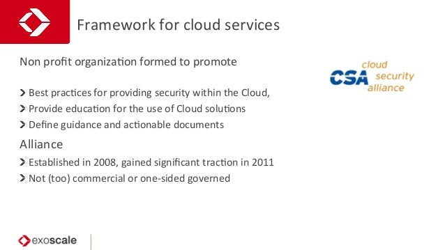 Framework  for  cloud  services     Best  pracJces  for  providing  security  within  the  Cloud,...