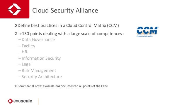 Cloud  Security  Alliance   Define  best  pracJces  in  a  Cloud  Control  Matrix  (CCM)     Co...