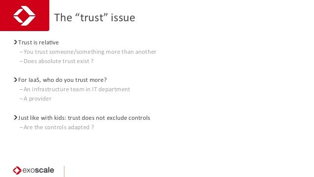 """The  """"trust""""  issue   Trust  is  relaJve   –You  trust  someone/something  more  than  another  ..."""