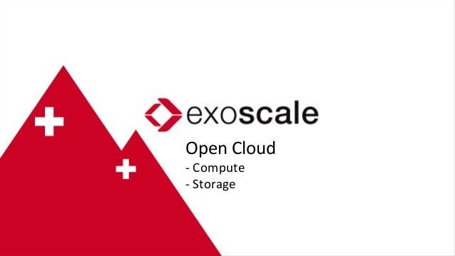 Open  Cloud     -‐  Compute   -‐  Storage
