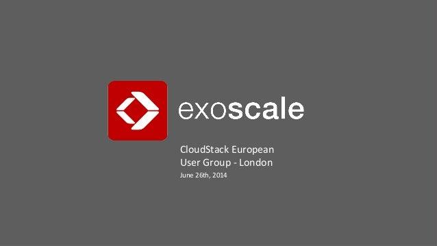 CloudStack  European   User  Group  -‐  London   June  26th,  2014
