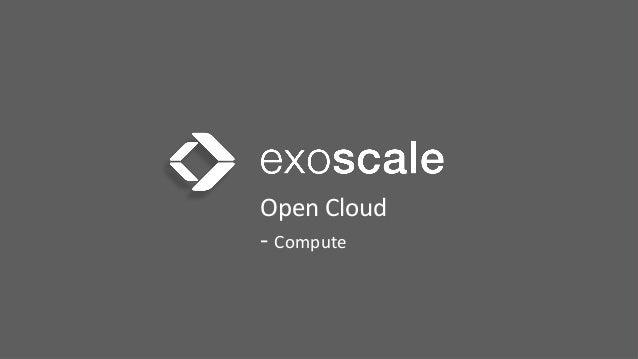 Open  Cloud     -‐  Compute