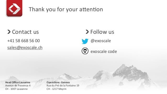 Thank  you  for  your  amen1on     Contact  us   +41  58  668  56  00   sales@exoscale.ch   ...