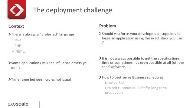 """The deployment challenge  Context Problem  There is always a """"preferred"""" language  –Java  –PHP  –.NET …  Some applications..."""