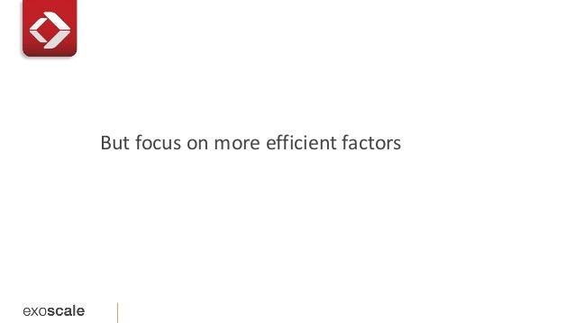 But focus on more efficient factors