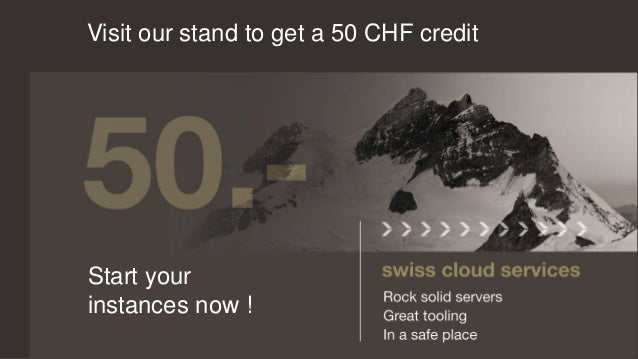 Visit our stand to get a 50 CHF credit  Start your  instances now !
