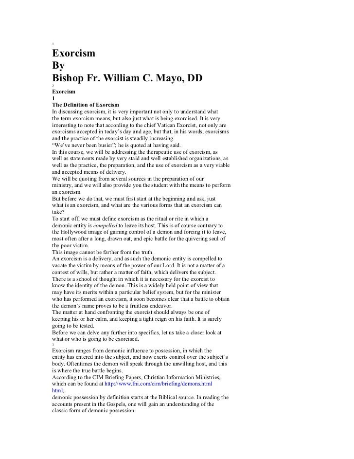 1ExorcismByBishop Fr. William C. Mayo, DD2Exorcism1The Definition of ExorcismIn discussing exorcism, it is very important ...