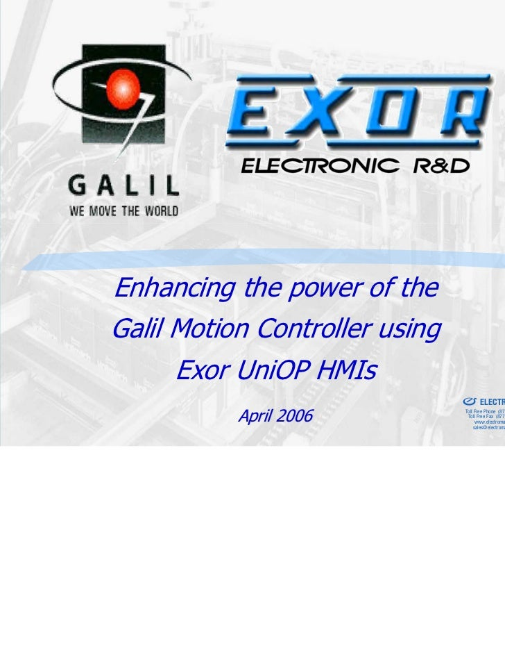 Enhancing the power of theGalil Motion Controller using      Exor UniOP HMIs           Sold & Serviced By:                ...