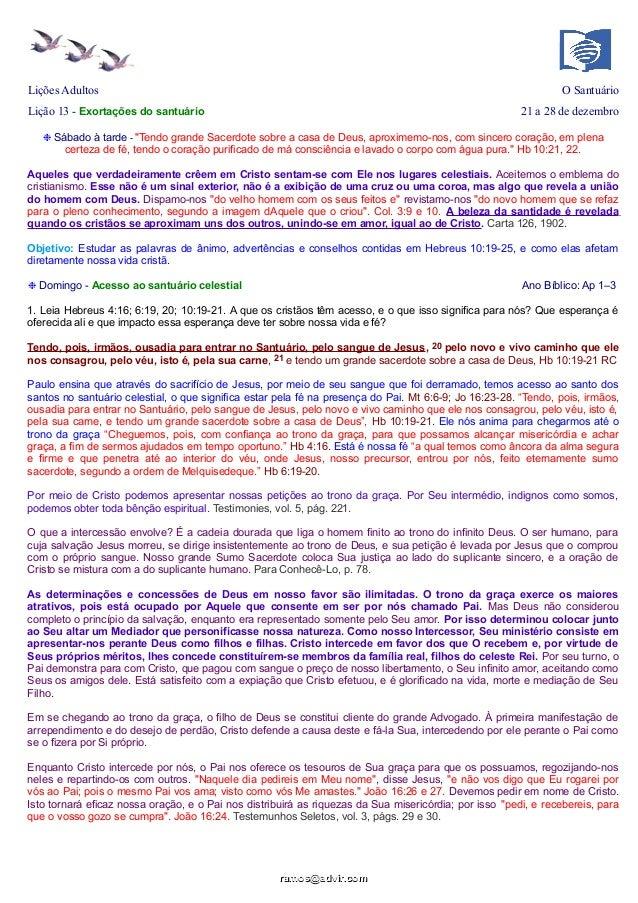 """Lições Adultos  O Santuário  Lição 13 - Exortações do santuário  21 a 28 de dezembro  ❉ Sábado à tarde - """"Tendo grande Sac..."""