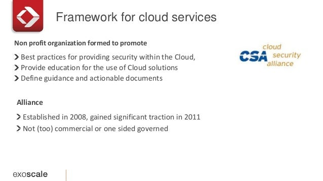 Framework for cloud services Best practices for providing security within the Cloud, Provide education for the use of Clou...
