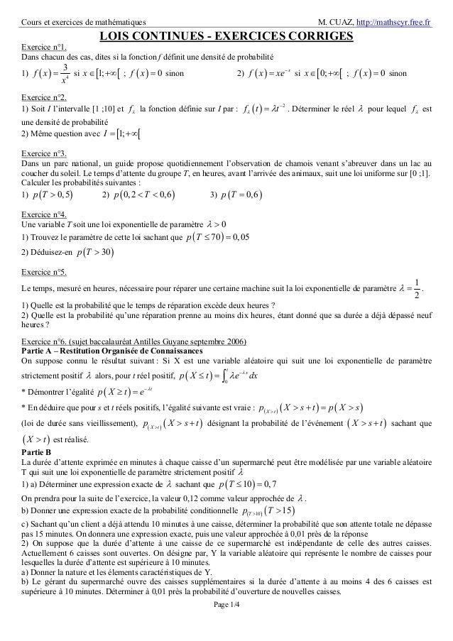 Cours et exercices de mathématiques M. CUAZ, http://mathscyr.free.fr Page 1/4 LOIS CONTINUES - EXERCICES CORRIGES Exercice...
