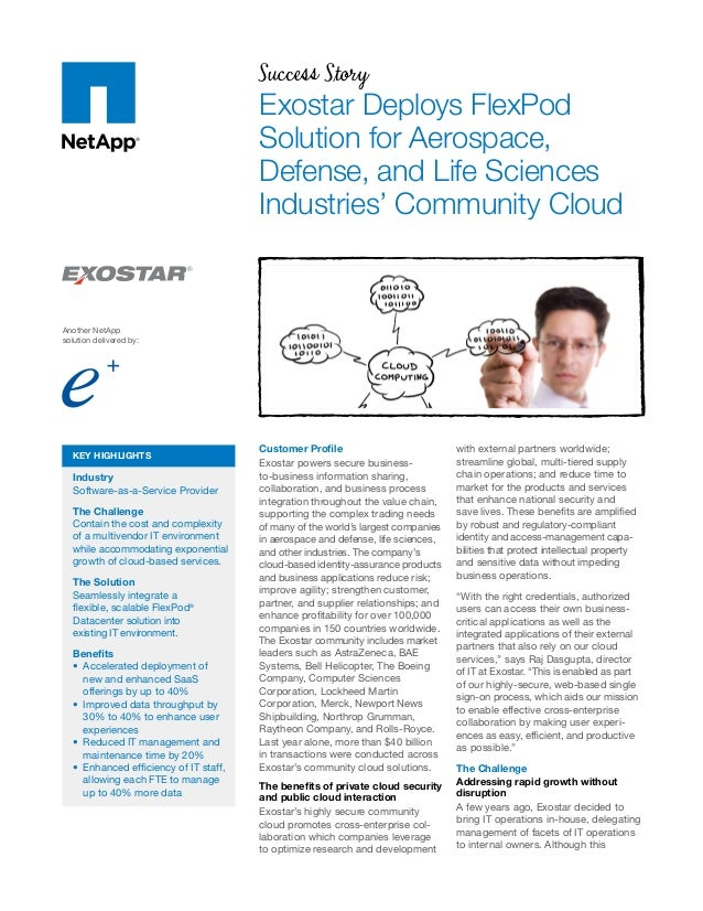 Success Story Exostar Deploys FlexPod Solution for Aerospace, Defense, and Life Sciences Industries' Community Cloud Custo...