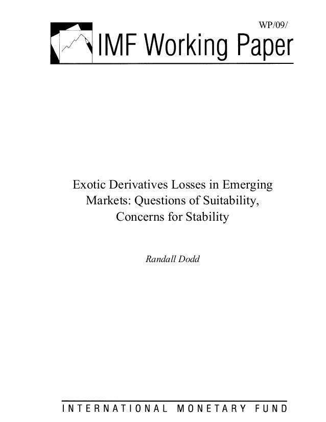 derivatives paper Term paper on financial derivatives assertion that derivative securities tend to destabilize the underlying asset markets has persisted for more than three centuries.