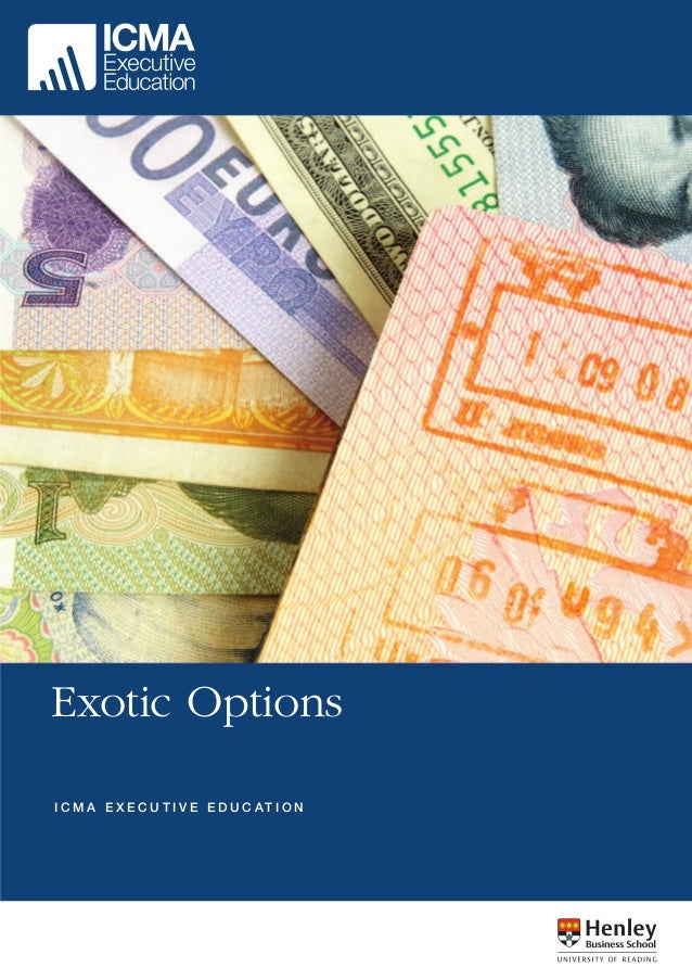 Exotic Options I C M A E X E C U T I V E E D U C AT I O N
