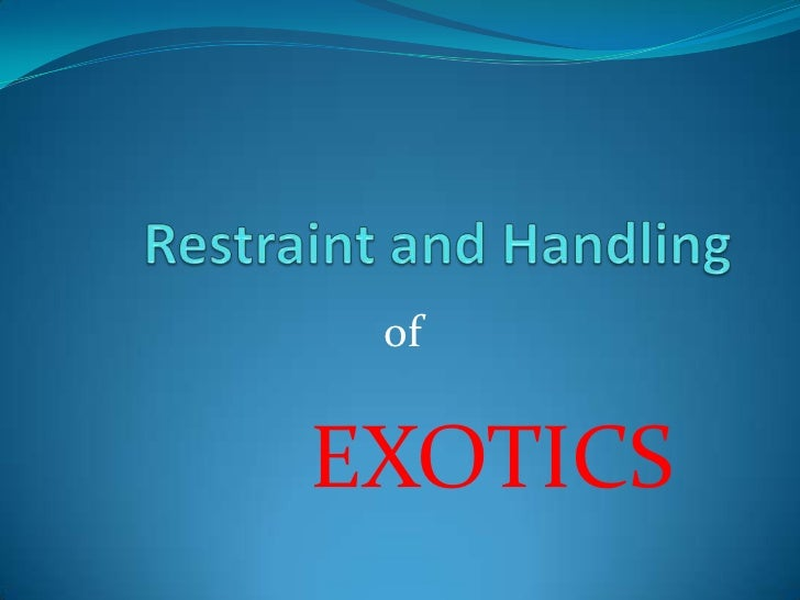 Restraint and Handling <br />of      <br />EXOTICS<br />