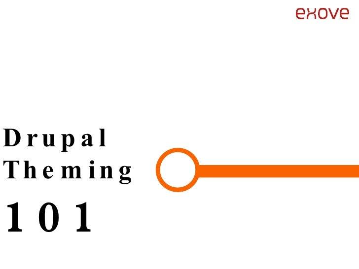 Drupal  Theming  101