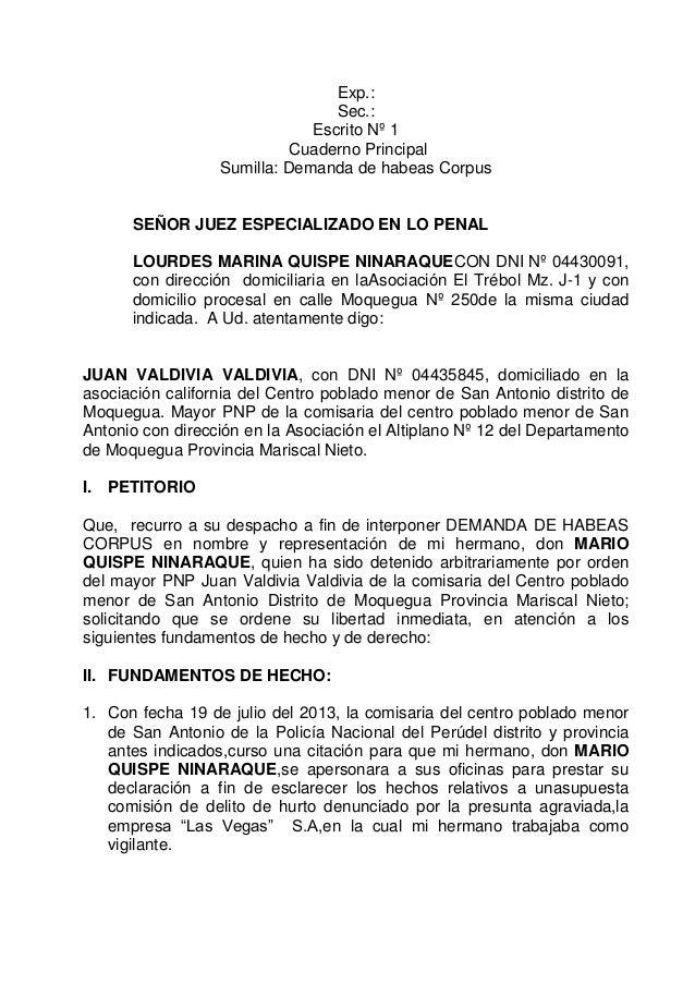 Exp.: Sec.: Escrito Nº 1 Cuaderno Principal Sumilla: Demanda de habeas Corpus  SEÑOR JUEZ ESPECIALIZADO EN LO PENAL LOURDE...