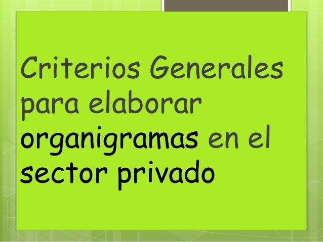 Criterios Generales para elaborar organigramas en el sector privado