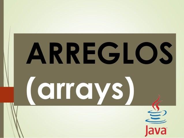 ARREGLOS (arrays)