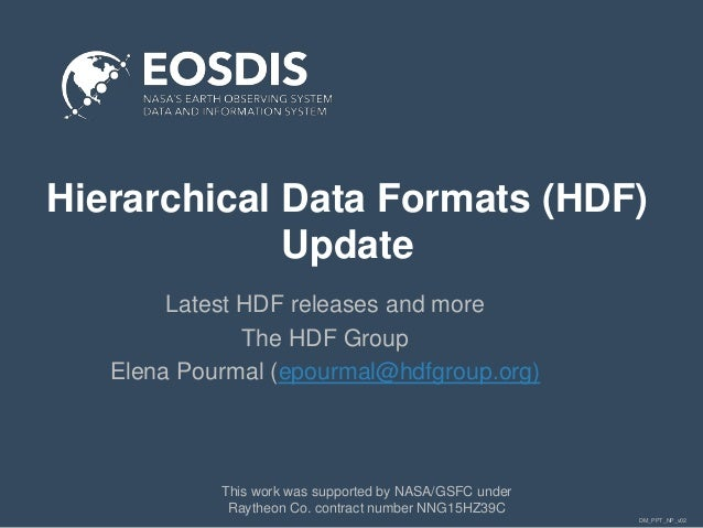 DM_PPT_NP_v02 Hierarchical Data Formats (HDF) Update Latest HDF releases and more The HDF Group Elena Pourmal (epourmal@hd...