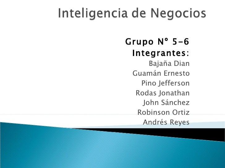 Grupo Nº 5-6 Integrantes: Bajaña Dian Guamán Ernesto Pino Jefferson Rodas Jonathan John Sánchez Robinson Ortiz Andrés Reyes