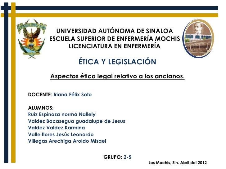 UNIVERSIDAD AUTÓNOMA DE SINALOA        ESCUELA SUPERIOR DE ENFERMERÍA MOCHIS             LICENCIATURA EN ENFERMERÍA       ...