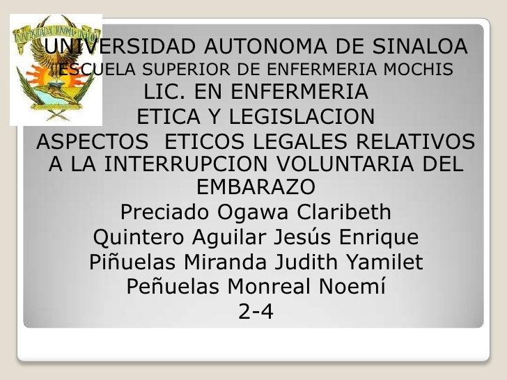 UNIVERSIDAD AUTONOMA DE SINALOA ESCUELA SUPERIOR DE ENFERMERIA MOCHIS          LIC. EN ENFERMERIA         ETICA Y LEGISLAC...