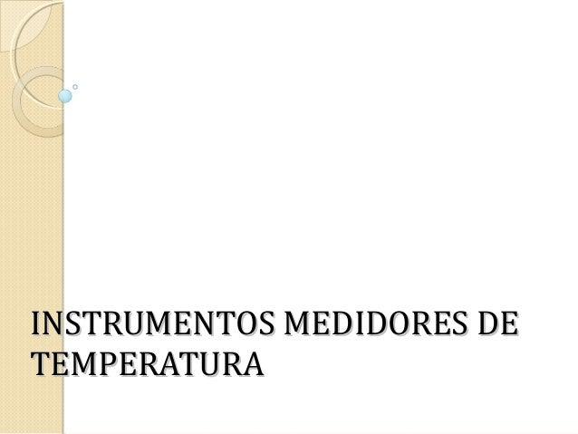 INSTRUMENTOS MEDIDORES DE TEMPERATURA