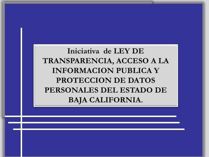 1<br />Iniciativa  de LEY DE TRANSPARENCIA, ACCESO A LA INFORMACION PUBLICA Y PROTECCION DE DATOS PERSONALES DEL ESTADO DE...