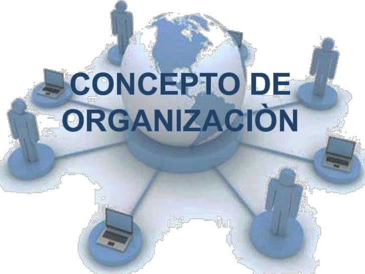 Que es organizacion for Concepto de organizacion de oficina