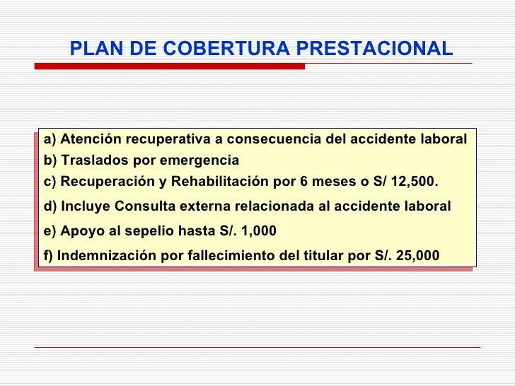 a) Atención recuperativa a consecuencia del accidente laboral  b) Traslados por emergencia c) Recuperación y Rehabilitació...