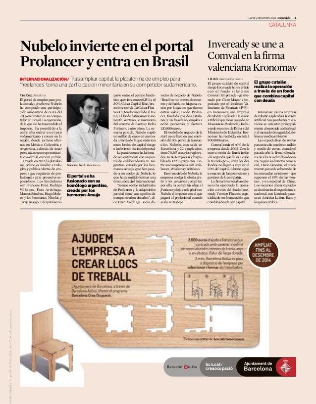 Lunes 2 diciembre 2013 Expansión  5  CATALUNYA  Nubelo invierte en el portal Prolancer y entra en Brasil INTERNACIONALIZAC...
