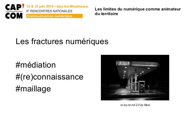 6E  RENCONTRES NATIONALES Les fractures numériques #médiation #(re)connaissance #maillage Les limites du numérique comme...