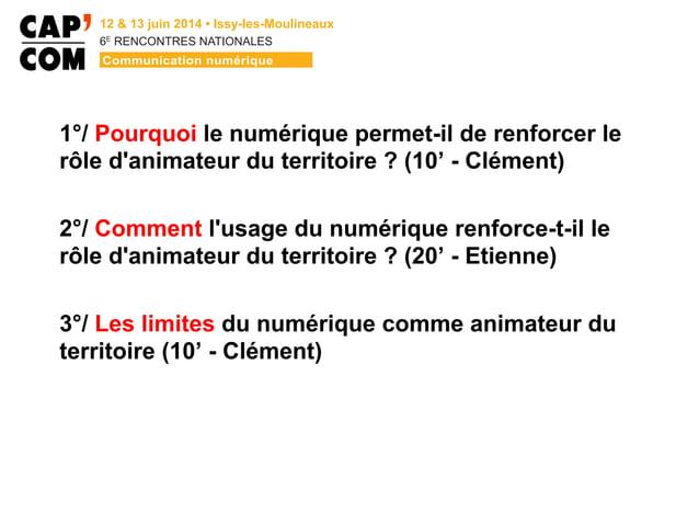 6E  RENCONTRES NATIONALES 1°/ Pourquoi le numérique permet-il de renforcer le rôle d'animateur du territoire ? (10' - Cl...