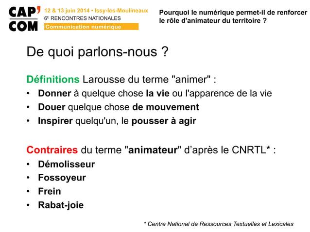 """6E  RENCONTRES NATIONALES De quoi parlons-nous ? Définitions Larousse du terme """"animer"""" : • Donner à quelque chose la v..."""
