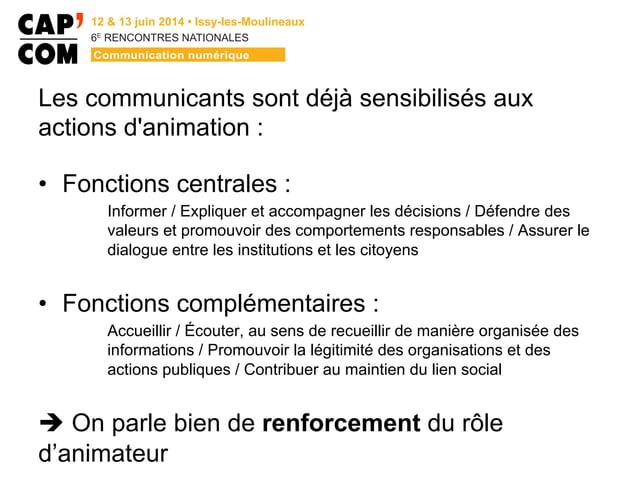 6E  RENCONTRES NATIONALES Les communicants sont déjà sensibilisés aux actions d'animation : • Fonctions centrales : Inf...