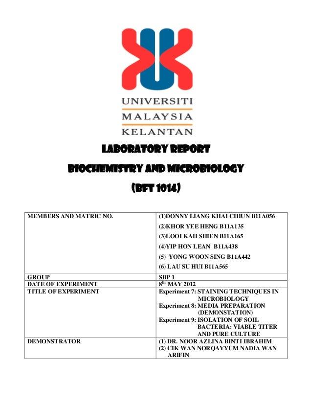 LABORATORY REPORT BIOCHEMISTRY AND MICROBIOLOGY (BFT 1014) MEMBERS AND MATRIC NO. (1)DONNY LIANG KHAI CHIUN B11A056 (2)KHO...