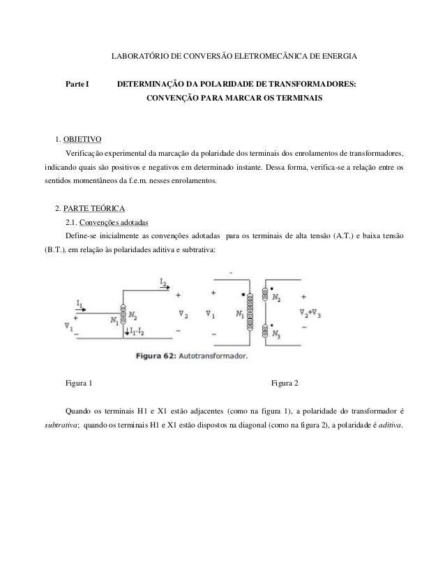 LABORATÓRIO DE CONVERSÃO ELETROMECÂNICA DE ENERGIA  Parte I  DETERMINAÇÃO DA POLARIDADE DE TRANSFORMADORES: CONVENÇÃO PARA...