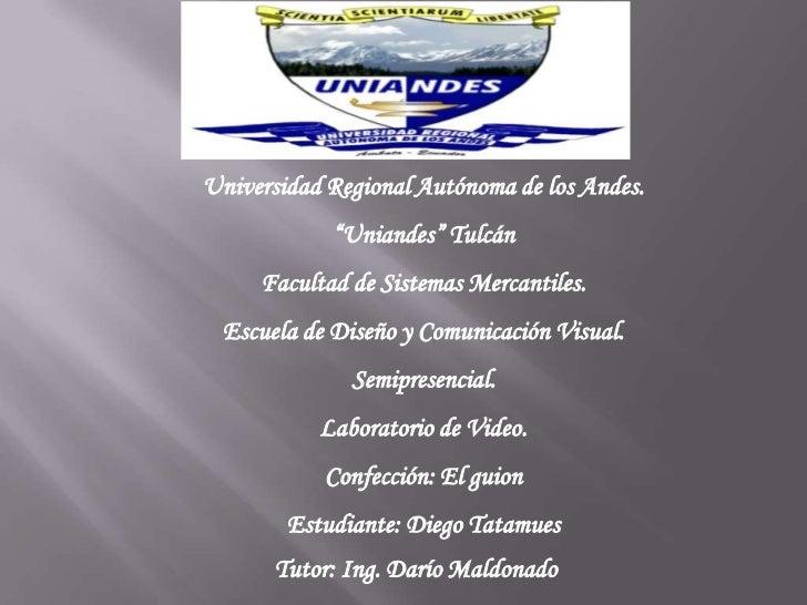 """Universidad Regional Autónoma de los Andes.<br />""""Uniandes"""" Tulcán<br />Facultad de Sistemas Mercantiles.<br />Escuela de ..."""