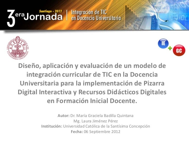 Diseño, aplicación y evaluación de un modelo de   integración curricular de TIC en la DocenciaUniversitaria para la implem...