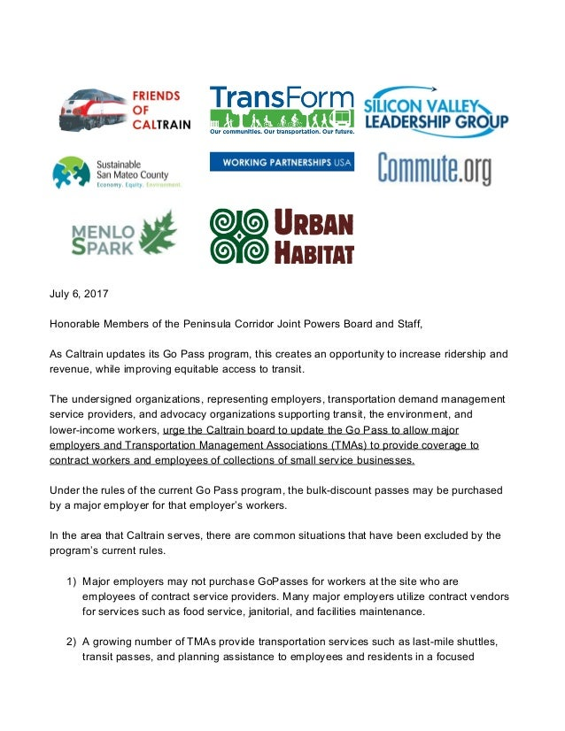 July 6, 2017 Honorable Members of the Peninsula Corridor Joint Powers Board and Staff, As Caltrain updates its Go Pass pro...